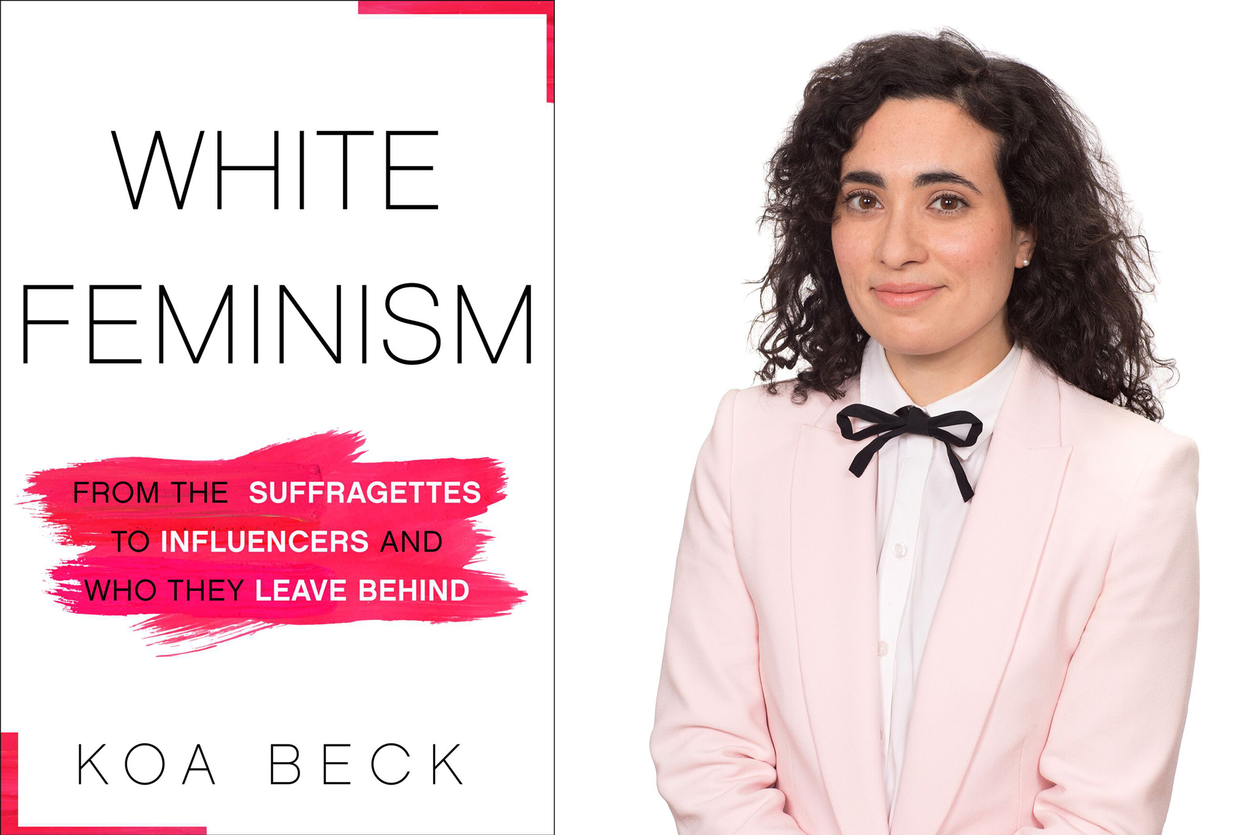 "Koa Beck and her book ""White Feminism"""